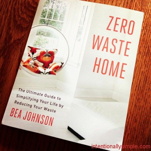 Simplifying Your Home: Zero Waste Home: The Ultimate Guide To Simplifying Your